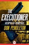 Acapulco Rampage (The Executioner, #26)