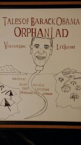 Tales of Barack Obama, Orphan Lad: Volume One: Li'l Squirt
