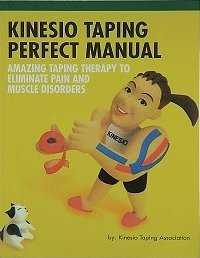 Kinesio Taping Perfect Manual: Amazing Taping Therapy to Eliminate Pain and Muscle Disorders