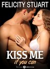 Kiss me (if you can) - vol. 3 by Felicity Stuart