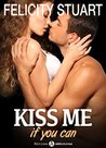 Kiss me (if you can) - vol. 5 by Felicity Stuart