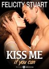 Kiss me (if you can) - vol. 4 by Felicity Stuart