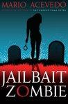 Jailbait Zombie (Felix Gomez, #4)