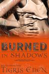 Burned in Shadows (Shadow Unit, #2)