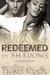 Redeemed In Shadows