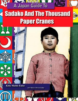A Japan Guide To Sadako And The Thousand Paper Cranes
