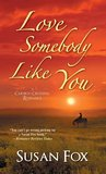 Love Somebody Like You (Caribou Crossing, #5)