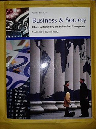Business & Society: Ethics, Sustainability, and Stakeholder Management