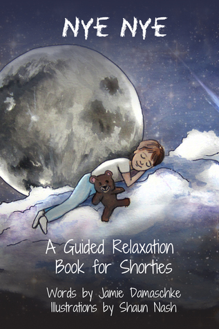 Nye Nye: A Guided Relaxation Book for Shorties