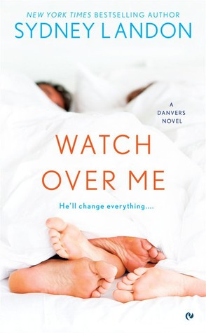 Watch Over Me (Danvers, #7)