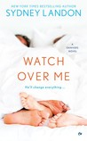 Download Watch Over Me (Danvers, #7)