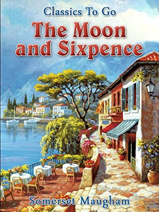 The Moon and Sixpence: Jubiläumsedition zum 102. Todesjahr von Karl May (Classics To Go Book 526)