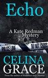 Echo (Kate Redman Mysteries, #6)