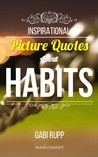 Inspirational Picture Quotes about Habits, #6