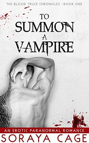 To Summon a Vampire (The Blood Truce Chronicles Book 1)