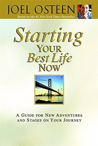 Starting Your Best Life Now by Joel Osteen