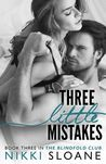 Three Little Mistakes (Blindfold Club, #3)
