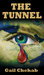 THE TUNNEL, A Story of Politics, War, Hope, Love and Sacrific... by Gail Chehab