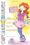 Alexis Cool as a Cupcake by Coco Simon