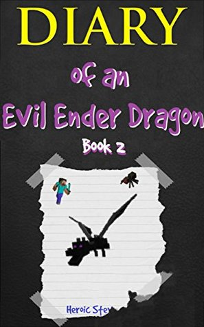 Minecraft Diary Of An Evil Ender Dragon Book 2 Unofficial