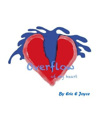 Overflow of My Heart: Poetry from the heart
