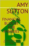 Financial Budget for Families: 10 Things You Must Know About Creating A Successful Budget
