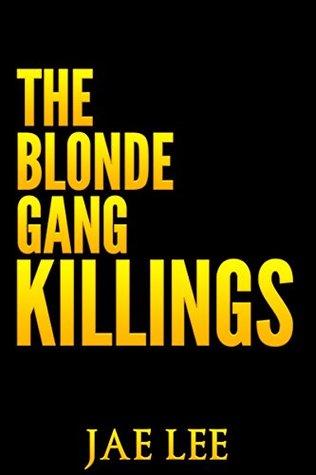 The Blonde Gang Killings