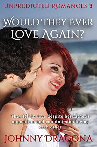 would-they-ever-love-again-unpredicted-romances-book-3