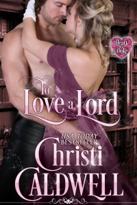 To Love a Lord  (The Heart of a Duke, #5)