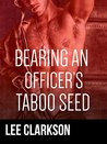 Bearing An Officer's Taboo Seed