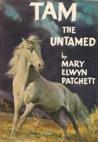 Tam the Untamed by Mary Elwyn Patchett