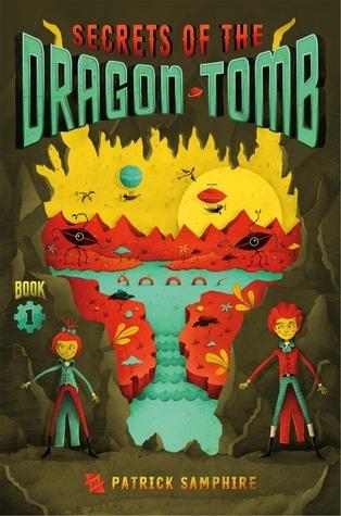 Secrets of the Dragon Tomb by Patrick Samphire