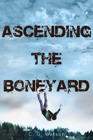 Ebook Ascending the Boneyard by C.G. Watson DOC!