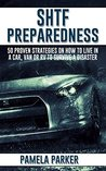 SHTF Preparedness. 50 Proven Strategies on How to Live in a Car, VAN or RV To Survive A Disaster: (Simple Motorhome Living For Beginners, motorhome life, live in a car, live in a van)