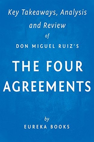 The Four Agreements By Don Miguel Ruiz Key Takeaways Analysis