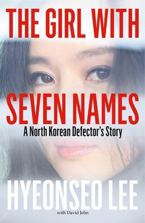 The Girl With Seven Names A North Korean Defectors Story By