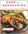 Chef on a Shoestring: More Than 120 Inexpensive Recipes for Great Meals from America's Best Known Chefs
