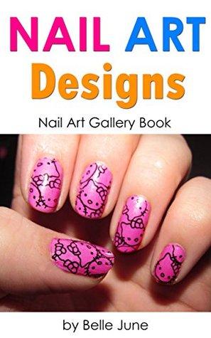 Nail Art Designs (Nail Art Gallery Book Book 1)