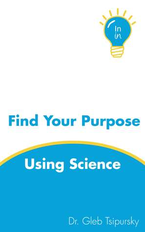 Find Your Purpose Using Science