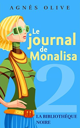 Le journal de Monalisa: La bibliothèque noire (Journal intime d'une Bridget Jones Marseillaise t. 2)