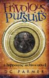 Frivolous Pursuits (The Hipposync Archives, #2)