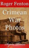 The Crimean War: War Photos by Roger Fenton