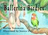 Ballerina Birdies by Marina Yamamoto