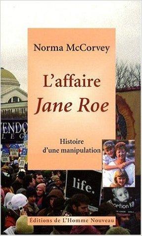 L'affaire Jane Roe - Histoire d'une manipulation