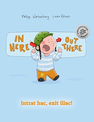 In here, out there! Intrat hac, exit illac!: Children's Picture Book English-Latin