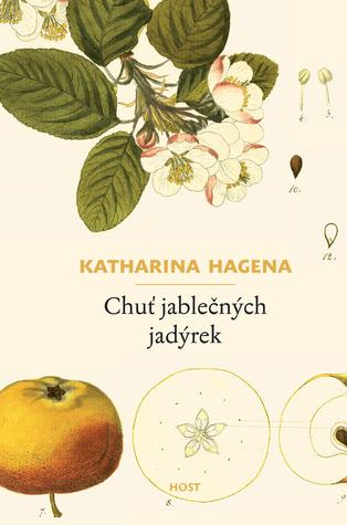 Chuť jablečných jadýrek by Katharina Hagena