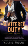 Shattered Duty (Deadly Ops, #3)