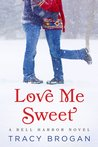 Love Me Sweet by Tracy Brogan