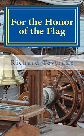 For the Honor of the Flag: A John Phillips Novel (War at Sea Book 2)