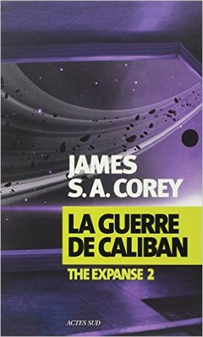 La Guerre de Caliban par James S.A. Corey, Thierry Arson